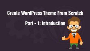 Create WordPress Theme From Scratch
