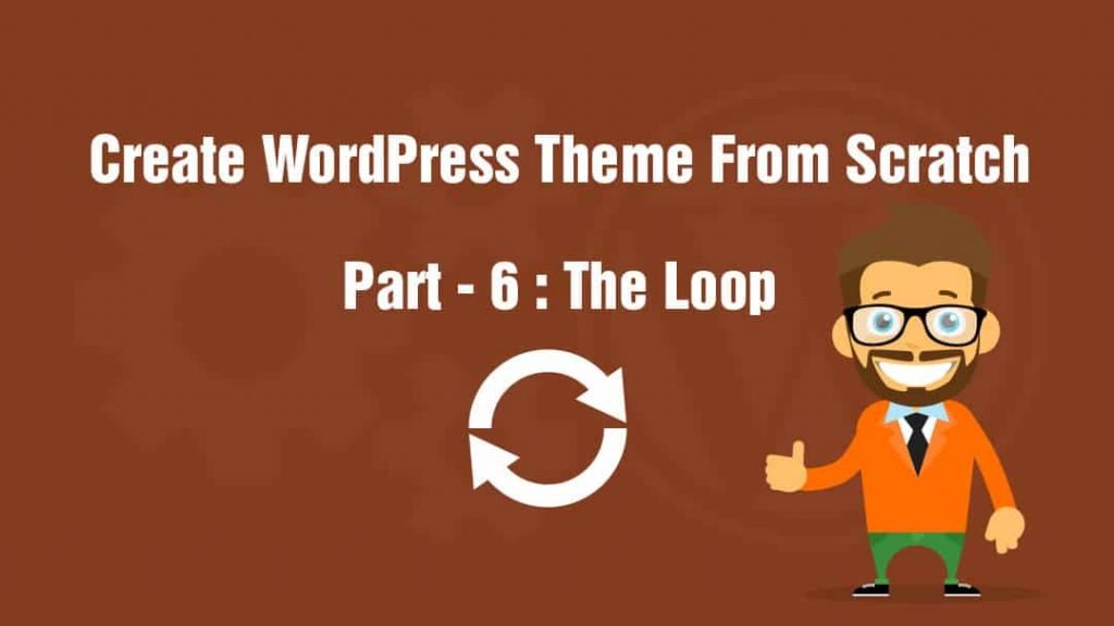 Create WordPress theme from scratch part 6 the loop