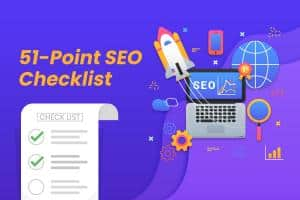 51-Point SEO Checklist to Increase Organic Leads Quickly