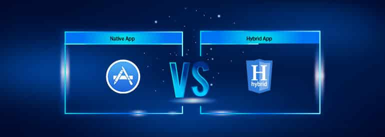 Native App vs. Hybrid App - Comparison