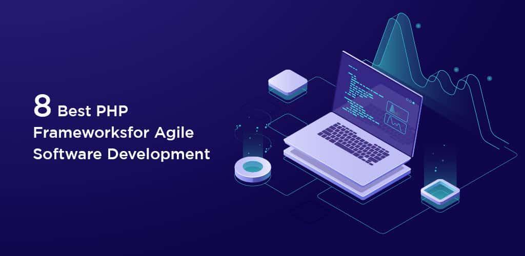 Best PHP Frameworks for Software Development